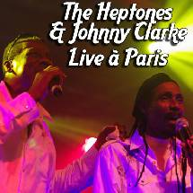 Heptones / Johnny Clarke à Paris