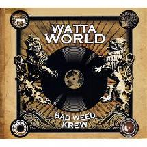 Bad Weed Krew - Watta World