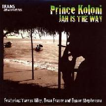 Prince Koloni Jah is the way