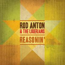 Rod Anton & The Ligerians - Reasonin