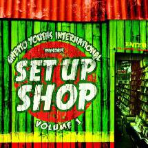Set Up Shop Ghetto Youths International
