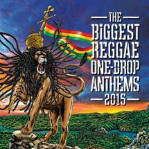 The Biggest Reggae One Drop Anthems 2015