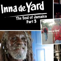 Inna De Yard : mini-docu part.3