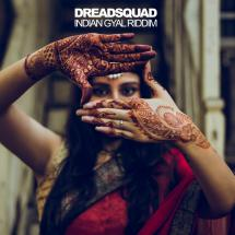 Indian Gyal Riddim chez Dreadsquad