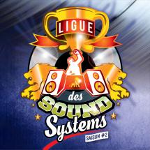 La ligue des sound systems : Saison 2 la suite