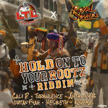 Hold on to Your Rootz Riddim chez Larger Than Life