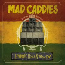 Mad Caddies : un album punk & rocksteady !