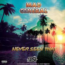 Nouvelle tune de Mad General : Never Seen That