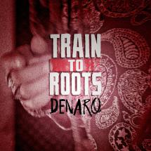 Train To Roots :