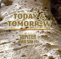 Focus Jupiter & Ma Shi Faï - Today & Tomorrow