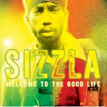 Sizzla Welcome to the Good Life