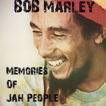 Bob Marley : Memories of Jah people